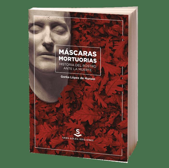¡Nuevo libro! Máscaras mortuorias. Historia del rostro ante la muerte.